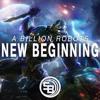 A Billion Robots - New Begining (Original Mix)