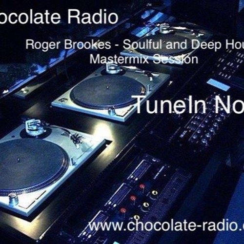 Roger Brookes  on chocolate radio Soulful House 14  20  21