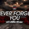 MNEK Ft. Zara Larsson - Never Forget You (DJ Hasan Remix)