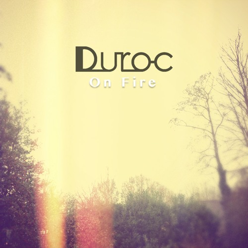 Duroc - On Fire