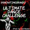 ShowTimeBrando - Ultimate Dance Challenge (Prod. By Ced Beats)[OFFICIAL VIDEO ON YOUTUBE !!!!]