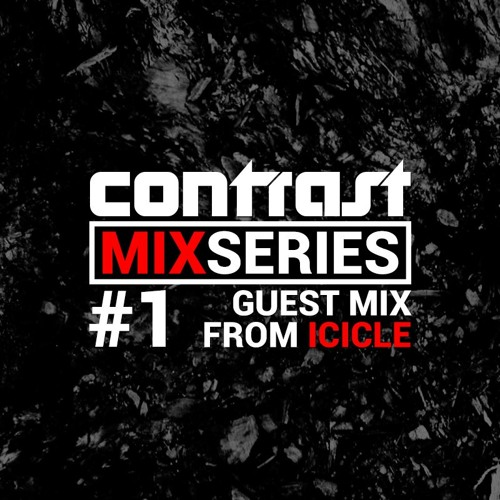 CONTRAST Mix Series - Part ONE - ICICLE Guestmix (Jan 2016)