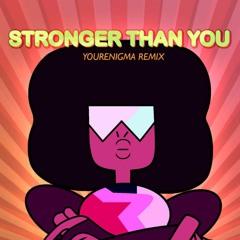 Stronger Than You (YourEnigma Mini Remix)