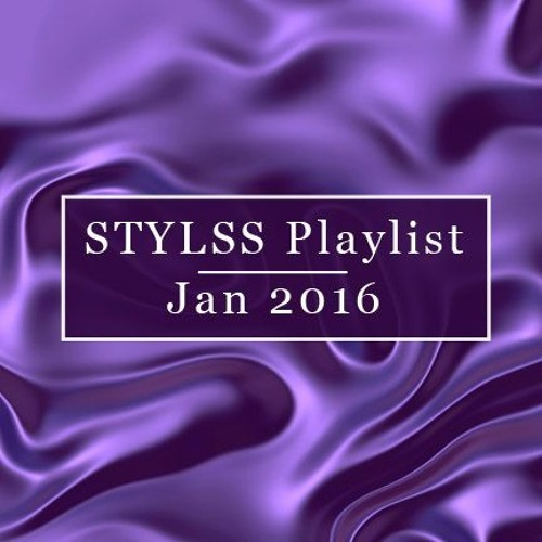 STYLSS Playlist: January 2016