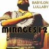 BABYLON LULLABY - MIRAGE512 prod. by Trill Gates Beats