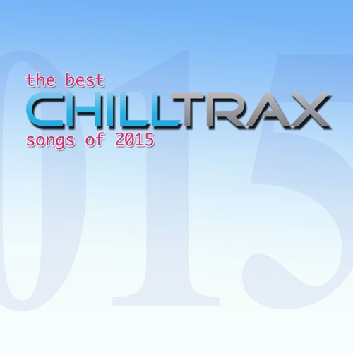 The Best Chilltrax Songs of 2015