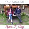 Kau Adalah - @Isyanasarasvati @Rayi_putra Cover feat. @Nadiarhalida