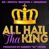 All Hail tha King by King David tha Vessel feat. Nikeya, Brother 3 & Shannae Lenore
