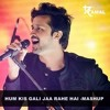 HUM KIS GALI JA RAHE HAI AND IF I LOSE MYSELF TONIGHT(HARDWELL) - KAMAL MASHUP