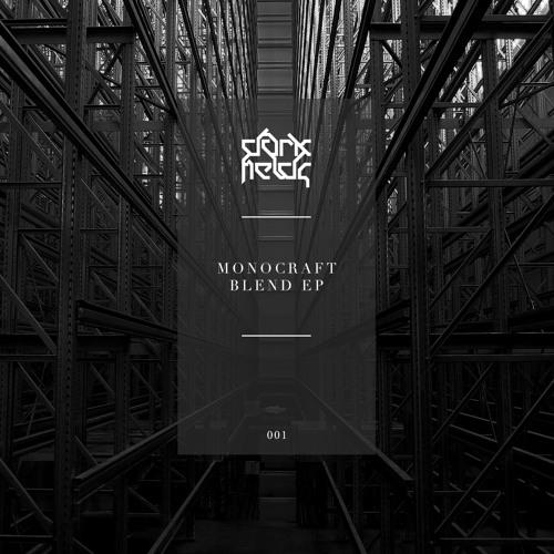 Monocraft - Blend EP [DARKFIELDS001]