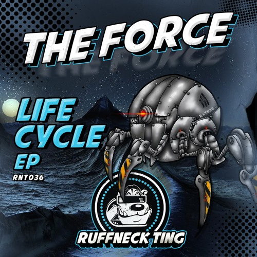 The Force - Life Cycle EP - RNT036 - Out Now!