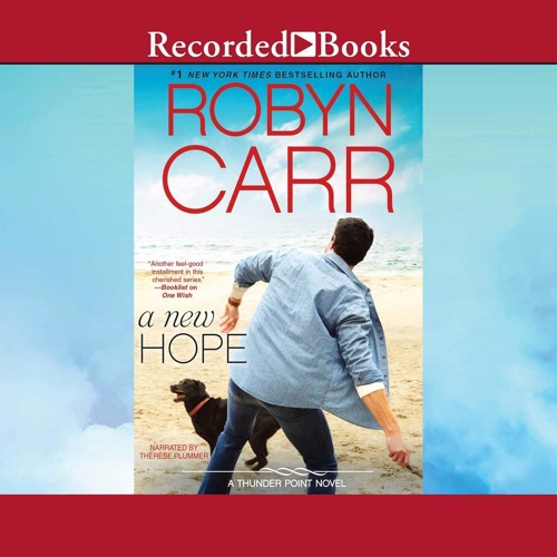 A NEW HOPE By Robyn Carr, Read By Therese Plummer