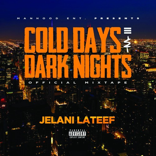 Jelani Lateef - Cold Days and Dark Nights, Official Mixtape
