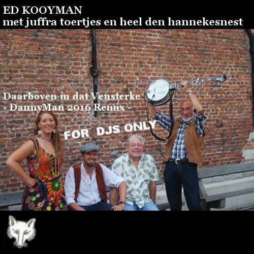 Ed Kooyman - Daarboven In Dat Vensterke - DannyMan DANCE REMIX 2016