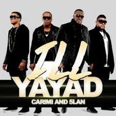 ILL YAYAD - CARIMI FT 5LAN (Dj Nickymix)