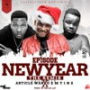 Epixode New Year Remix Ft Dem Tinz & Article Wan Produced By Dream Jay #GetMeOnFactory