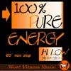 100 %  Pure Energy - Aerobics hi lo - BPM: 143 - 158