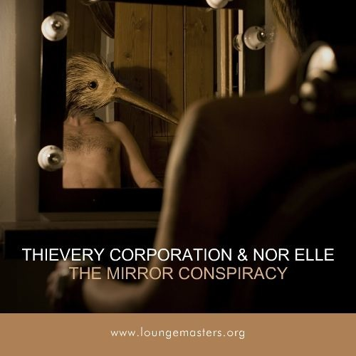 Thievery Corporation feat Nor Elle - the mirror conspiracy (LM 2011)