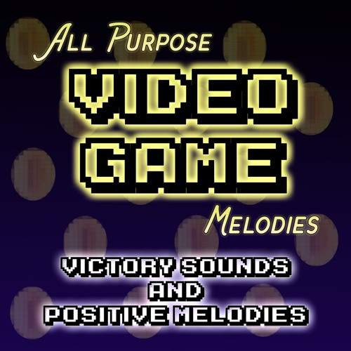All Purpose Video Game Melodies - Positive Pack Sampler