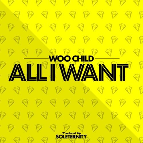 Woo Child - All I Want