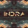 Future Prophecy - Indra ( Indra Edit )