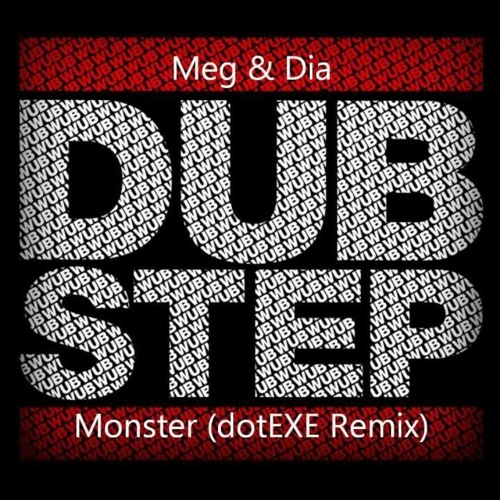 Free: meg & dia monster (dotexe 2013 rework) • dubstep music.