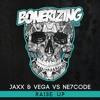 Jaxx & Vega vs NE7CODE - Raise Up [Bonerizing Records] Out Now!