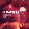 Matierro Feat. Max Landry - Old Fashioned Love [FREE DOWNLOAD]
