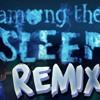 Among The Sleep (PUNYASO Remix) | FREE DOWNLOAD