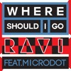 Where Should I Go feat.Microdot (Prod. by Ravi)