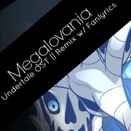 Undertale OST • Megalovania - Remix w/ Fanlyrics by Jenny on