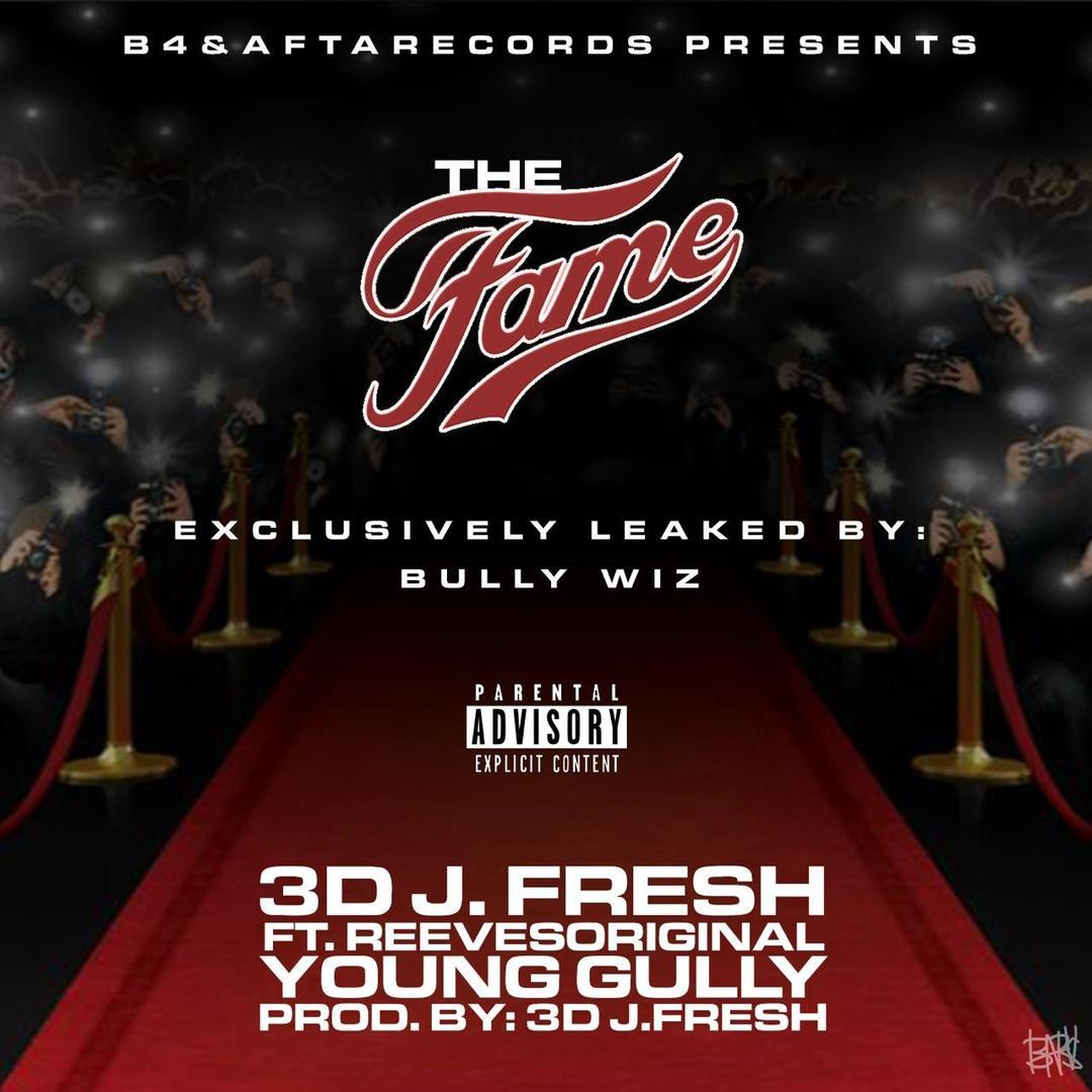 3D J. Fresh ft. Young Gully & Reeves Original - The Fame (Thizzler.com Exclusive)