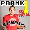 "*PreView* ""Prank So Official"" On #iTunes & #GooglePlay Now"