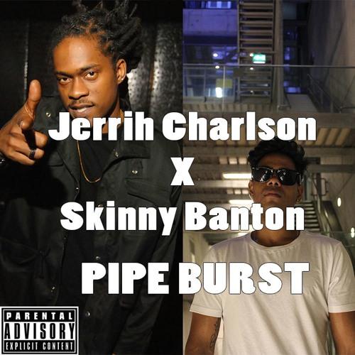 Jerrih & Skinny Banton - Pipe Burst (Original Mix)
