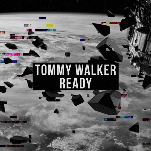 Tommy Walker - Ready [FREE DOWNLOAD]