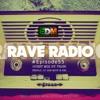 Rave Radio Episode 055 With Trobi