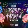 Rose Garden Riddim MIX By DJ Sir SoundCham