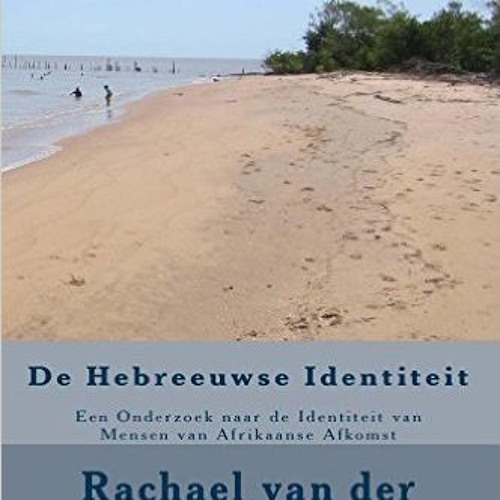 Een nieuw boek van Rachel van der Kooye genaamd De Hebreeuwse Identiteit