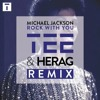 Michael Jackson - Rock With You (TEE & Herag Remix)