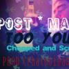 Post Malone Too Young Chopped And Screwed Mp3
