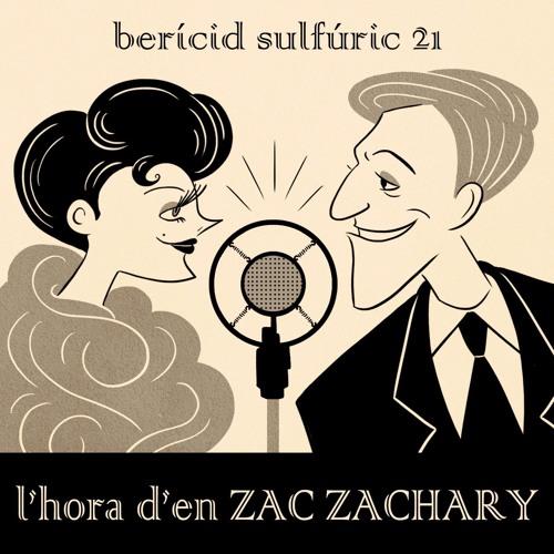 21 - L'hora d'en Zac Zachary