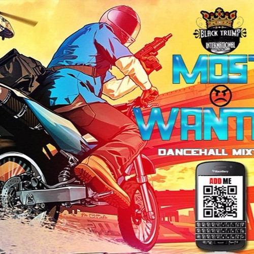 Black Trump International - Most Wanted (Dancehall Mixtape 2013 Preview)