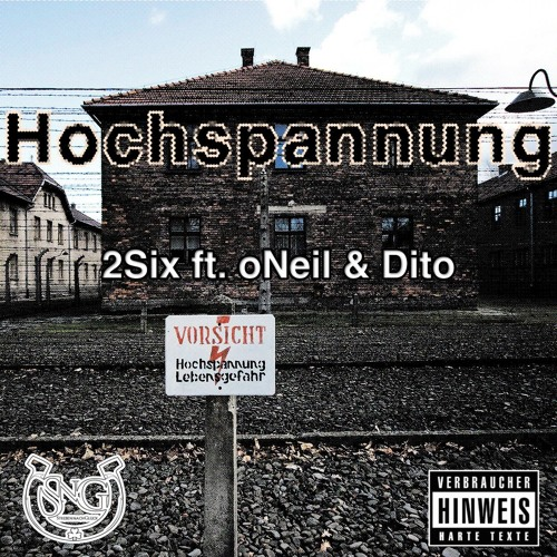 2Six ft. oNeil & Dito - Hochspannung (SNG 2015)