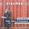 Arctic Monkeys - Fake Tales Of San Fransisco (Syaamba Remix)