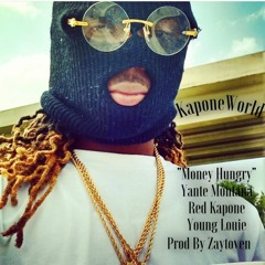 Money Hungry - Yante Montana Red Kapone & Young Louie