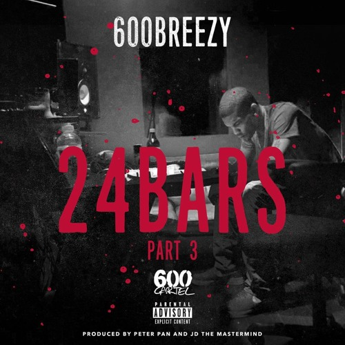 (1.7MB) Download now 600Breezy – 24 Bars Part 3 New 2016