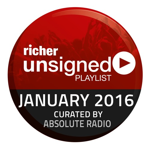 Richer Unsigned - Best of January 2016 by Danielle Perry (Absolute Radio)