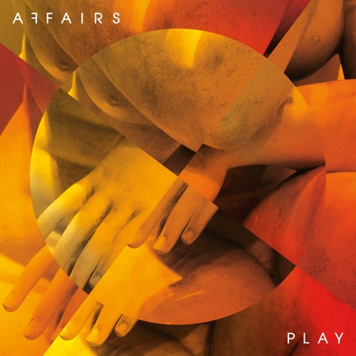AFFAIRS - Play