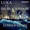 Luka Ft Sio Blackwidow - Stained Glass (DJ Sibz Remix)