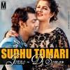 Sudhu Tomari Jonno (Love Mix)-Dj Somar
